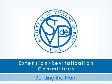 Extension/Revitalization Committees Building the Plan ®