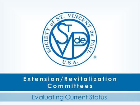 Extension/Revitalization Committees Evaluating Current Status ®