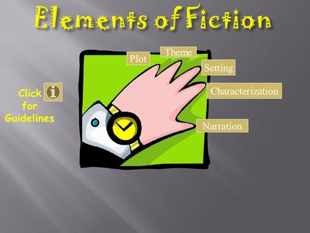 Click for Guidelines Plot Theme Setting Characterization Narration.