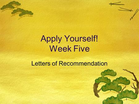 1 Apply Yourself! Week Five Letters of Recommendation.