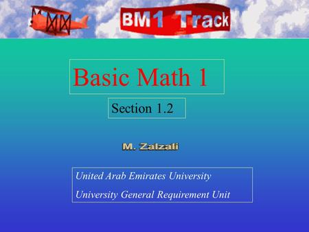 Basic Math 1 Section 1.2 United Arab Emirates University University General Requirement Unit.