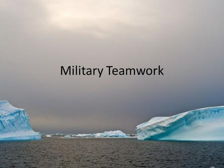 Military <strong>Teamwork</strong>.