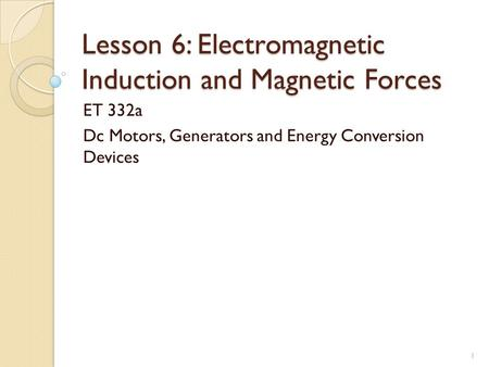 Lesson 6: Electromagnetic Induction and Magnetic Forces