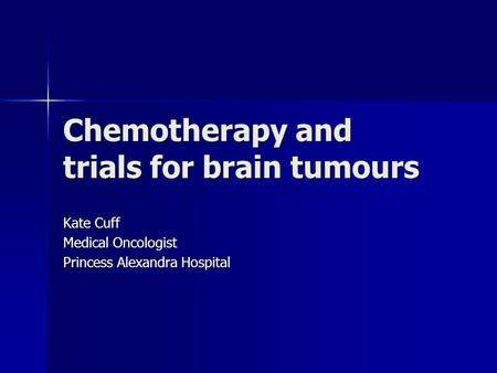 Chemotherapy and trials for brain tumours