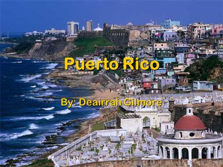 Puerto Rico By: Deairrah Gilmore. La Comida De Puerto Rico Mariscos: mix with shrimp and seashells Mariscos: mix with shrimp and seashells Cerdo: a pig.