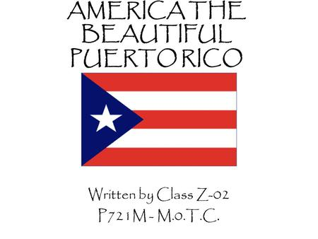 AMERICA THE BEAUTIFUL PUERTO RICO Written by Class Z-02 P721M - M.0.T.C.