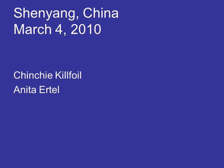 Shenyang, China March 4, 2010 Chinchie Killfoil Anita Ertel.