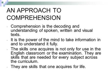 AN APPROACH TO COMPREHENSION