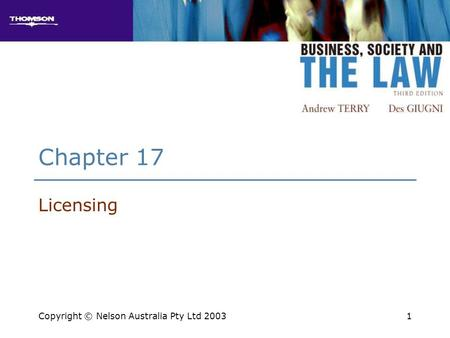 1 Chapter 17 Licensing Copyright © Nelson Australia Pty Ltd 2003.