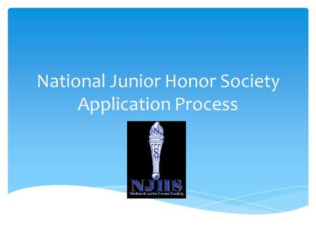 National Junior Honor Society Application Process.