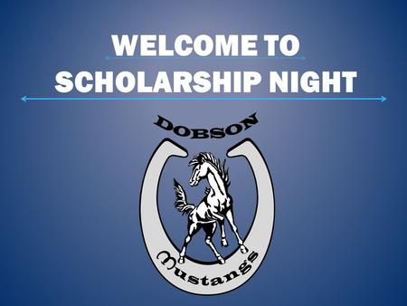 WELCOME TO SCHOLARSHIP NIGHT Scholarships Grants College Work Study (CWS) Loans Ways to Pay for College.