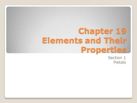Chapter 19 Elements and Their Properties