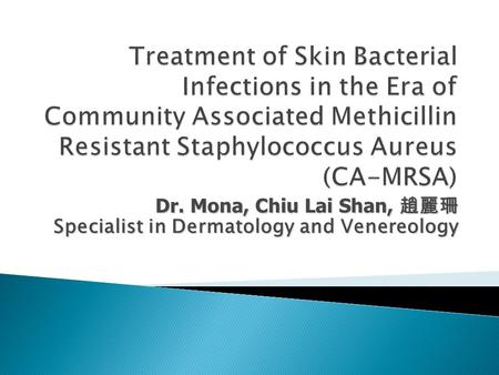 Dr. Mona, Chiu Lai Shan, 趙麗珊 Specialist in Dermatology and Venereology.