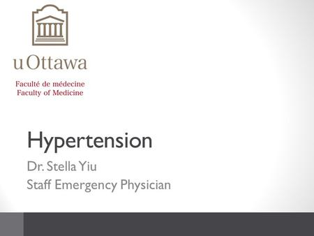 Hypertension Dr. Stella Yiu Staff Emergency Physician.