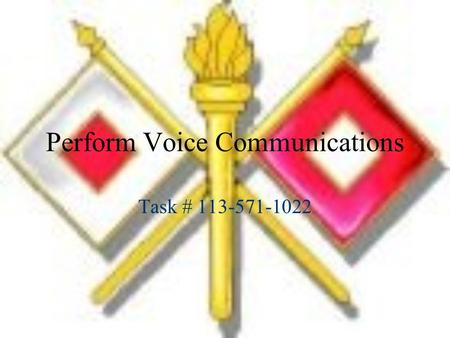 Perform Voice Communications Task # 113-571-1022.