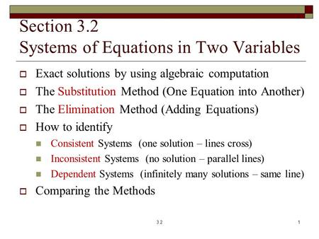 Section 3.2 Systems of Equations in Two Variables  Exact solutions by using algebraic computation  The Substitution Method (One Equation into Another)