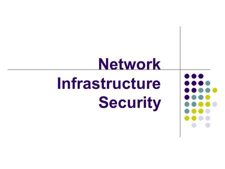 Network Infrastructure Security. LAN Security Local area networks facilitate the storage and retrieval of programs and data used by a group of people.