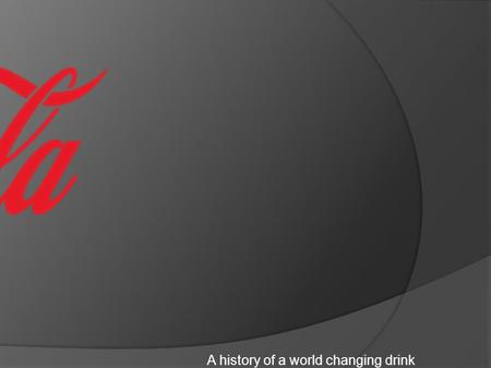 A history of a world changing drink