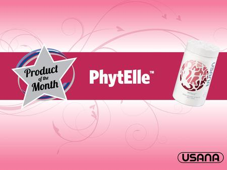 PhytElle TM A superior formulation to support women's health. The special combination of plant extracts and herbs offers relief from symptoms associated.