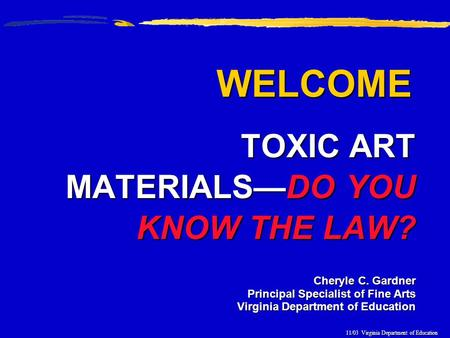 WELCOME TOXIC ART MATERIALS—DO YOU KNOW THE LAW?