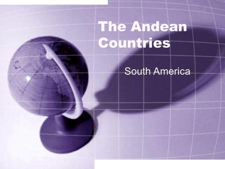 The Andean Countries South America.