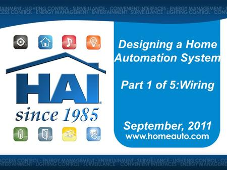 Designing a Home Automation System Part 1 of 5:Wiring September, 2011.