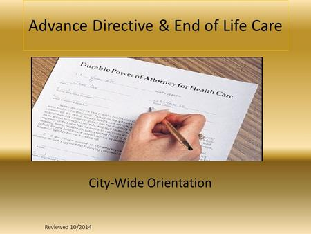 Advance Directive & End of Life Care City-Wide Orientation Reviewed 10/2014.