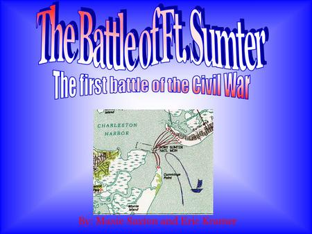 By: Maxie Saxton and Eric Kramer. Fort Sumter was originally built to protect Charleston Harbor.