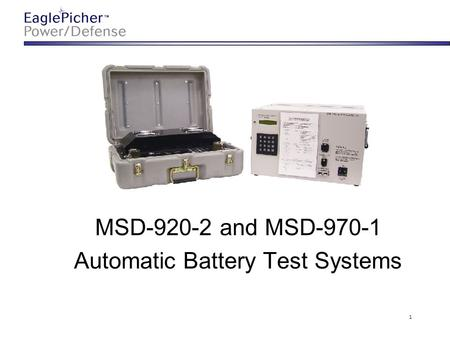 1 MSD-920-2 and MSD-970-1 Automatic Battery Test Systems.