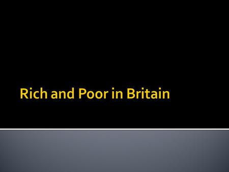 Rich and Poor in Britain