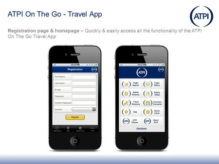 ATPI On The Go - Travel App Registration page & homepage – Quickly & easily access all the functionality of the ATPI On The Go Travel App.