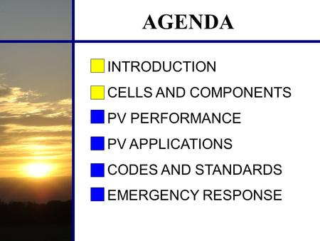 AGENDA INTRODUCTION CELLS AND COMPONENTS PV PERFORMANCE