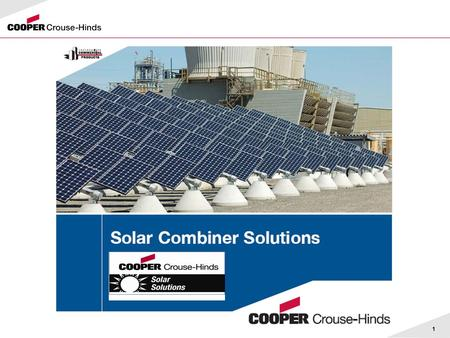 1. Presentation Overview  Solar Industry Overview  Intro into Solar Photovoltaics  Types of PV Systems  Solar Product Offering –Solar Combiner Boxes.
