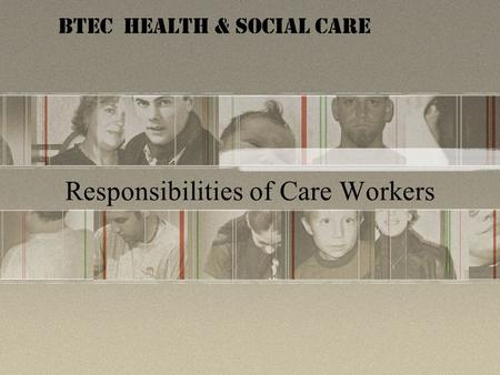 Responsibilities of Care Workers