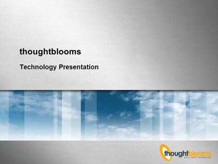 Thoughtblooms Technology Presentation. Page 2 Software Solutions Make the Difference  Portals  Document management solutions  E-commerce applications.