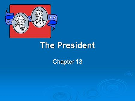 The President Chapter 13.