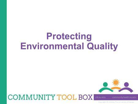 Copyright © 2014 by The University of Kansas Protecting Environmental Quality.