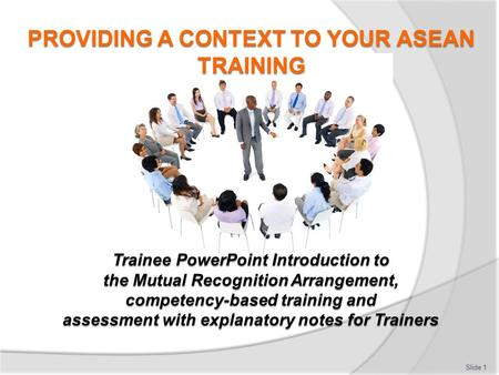 PROVIDING A CONTEXT TO YOUR ASEAN TRAINING