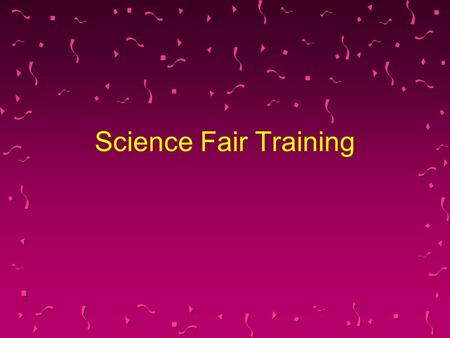 Science Fair Training.