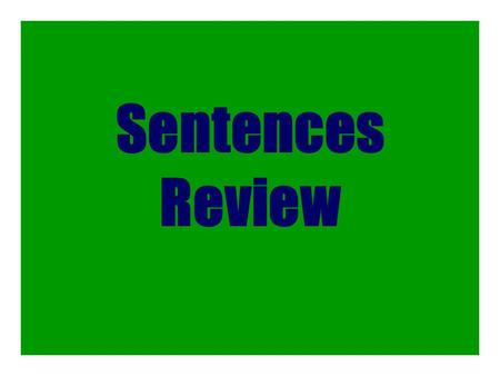 Sentences Review.