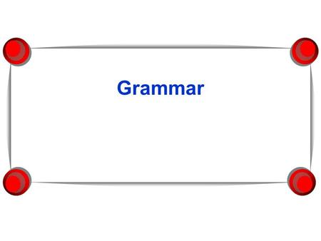 Grammar. What you will need to know for the quiz: Phrases Irregular Verbs: to lie vs. to lay Clauses Need to review? Four kinds of sentences Four kinds.