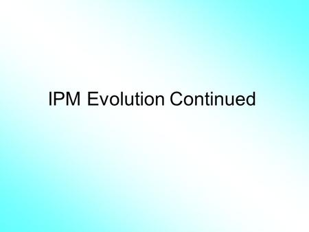 IPM Evolution Continued. Reading Assignment Norris et al. Chapter 2. Pests and Their Impacts. Pp. 15 - 45.
