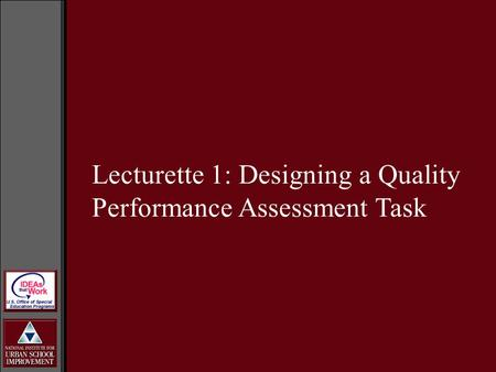 Lecturette 1: Designing a Quality Performance Assessment Task.