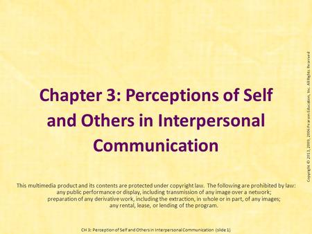 CH 3: Perception of Self and Others in Interpersonal Communication (slide 1) Chapter 3: Perceptions of Self and Others in Interpersonal Communication This.