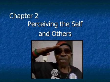 Perceiving the Self and Others