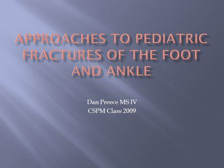 Approaches to Pediatric Fractures Of the foot and ankle