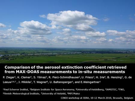 Comparison of the aerosol extinction coefficient retrieved from MAX-DOAS measurements to in-situ measurements P. Zieger 1, K. Clemer 2, S. Yilmaz 3, R.