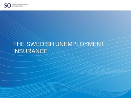 THE SWEDISH UNEMPLOYMENT INSURANCE. MELKER ÖDEBRINK ADMINISTRATIVE DIRECTOR SWEDISH FEDERATION OF UNEMPLOYMENT INSURANCE FUNDS.
