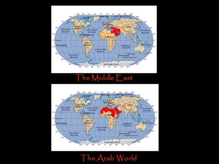 The Middle East The The Arab World.