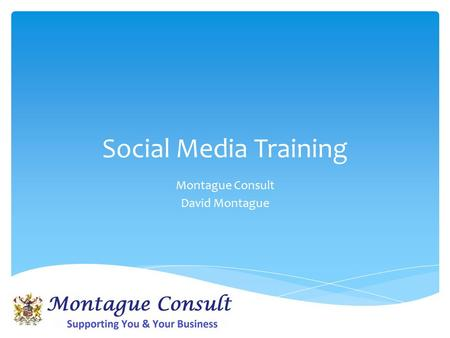 Social Media Training Montague Consult David Montague.